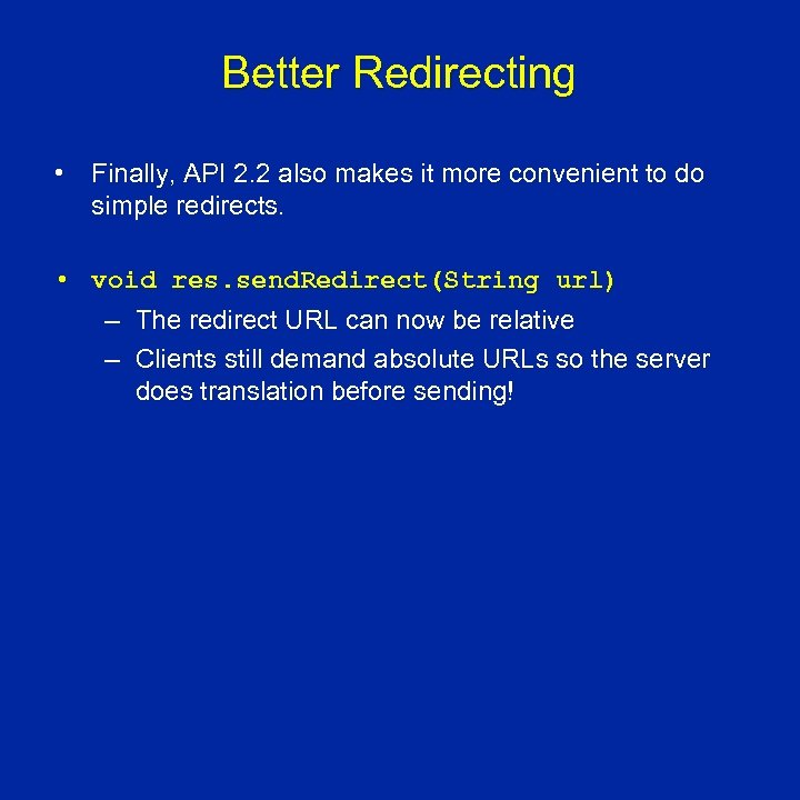 Better Redirecting • Finally, API 2. 2 also makes it more convenient to do