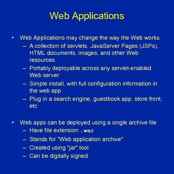Web Applications • Web Applications may change the way the Web works. – A