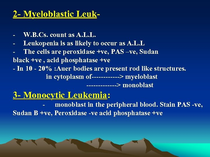 2 Myeloblastic Leuk W. B. Cs. count as A. L. L. Leukopenia is as