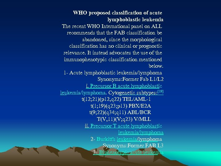WHO proposed classification of acute lymphoblastic leukemia The recent WHO International panel on ALL