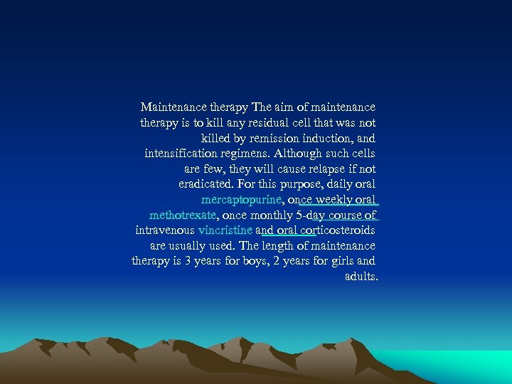 Maintenance therapy The aim of maintenance therapy is to kill any residual cell that