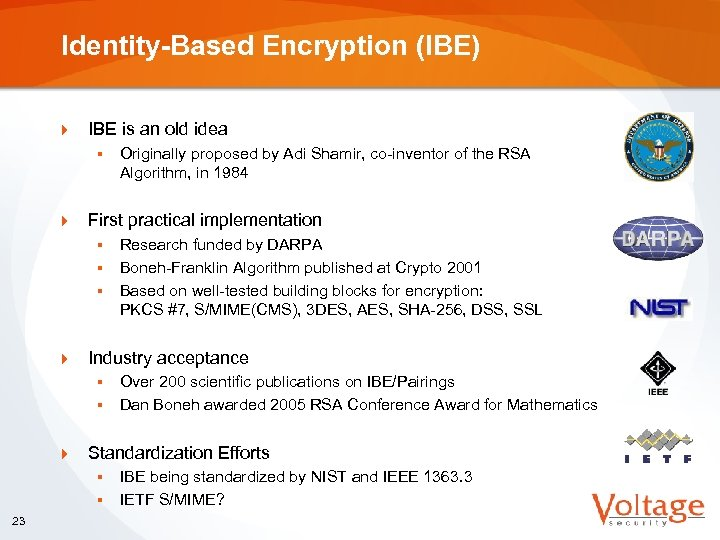 Identity-Based Encryption (IBE) } IBE is an old idea § } First practical implementation