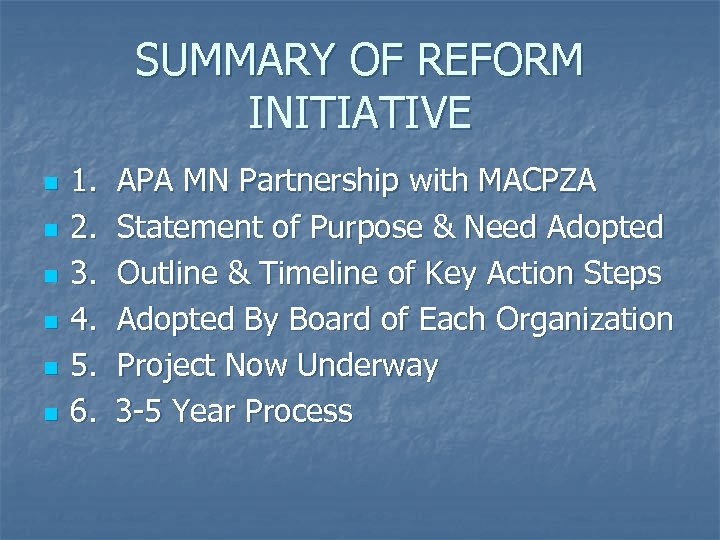 SUMMARY OF REFORM INITIATIVE n n n 1. 2. 3. 4. 5. 6. APA