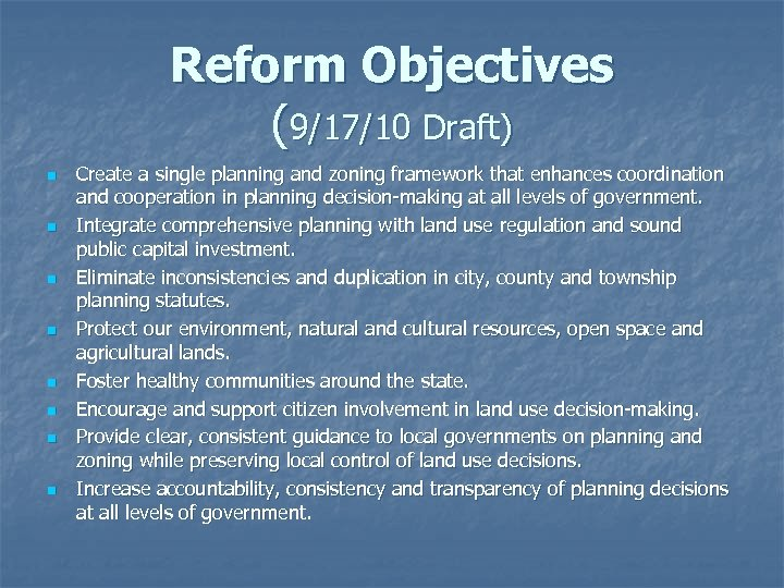 Reform Objectives (9/17/10 Draft) n n n n Create a single planning and zoning