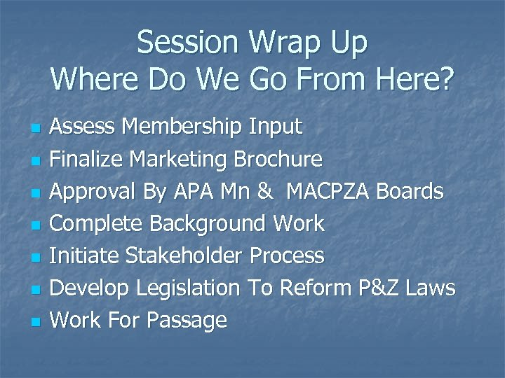 Session Wrap Up Where Do We Go From Here? n n n n Assess