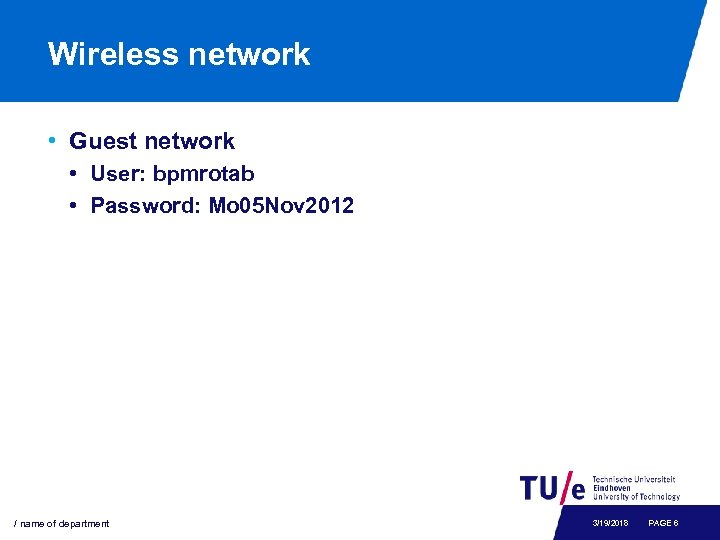 Wireless network • Guest network • User: bpmrotab • Password: Mo 05 Nov 2012