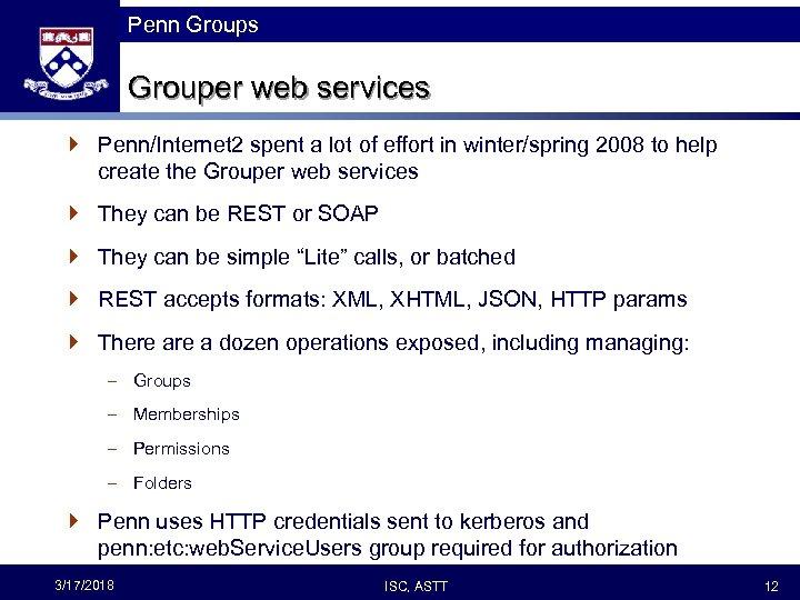 Penn Groups Grouper web services } Penn/Internet 2 spent a lot of effort in