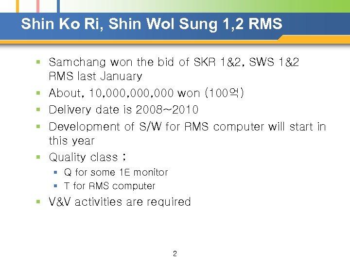 Shin Ko Ri, Shin Wol Sung 1, 2 RMS § Samchang won the bid