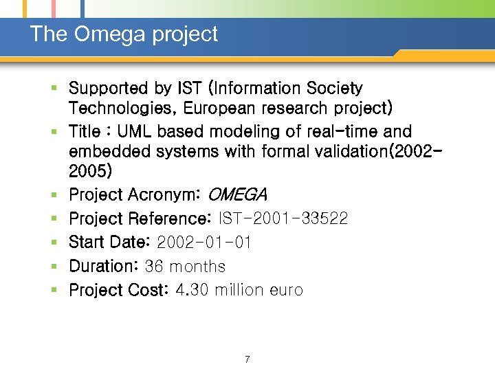 The Omega project § Supported by IST (Information Society Technologies, European research project) §