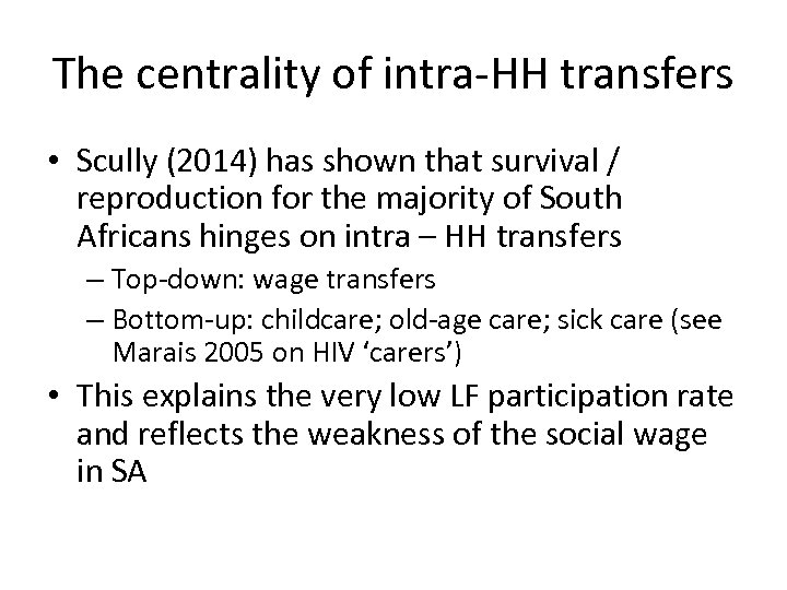 The centrality of intra-HH transfers • Scully (2014) has shown that survival / reproduction