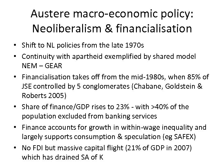 Austere macro-economic policy: Neoliberalism & financialisation • Shift to NL policies from the late