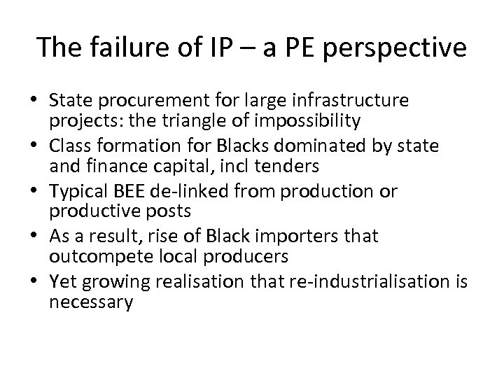 The failure of IP – a PE perspective • State procurement for large infrastructure