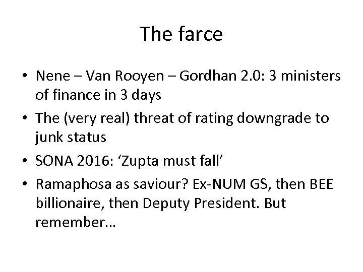 The farce • Nene – Van Rooyen – Gordhan 2. 0: 3 ministers of