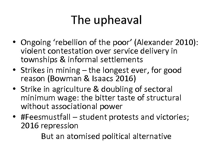 The upheaval • Ongoing 'rebellion of the poor' (Alexander 2010): violent contestation over service
