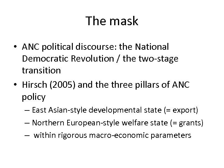 The mask • ANC political discourse: the National Democratic Revolution / the two-stage transition