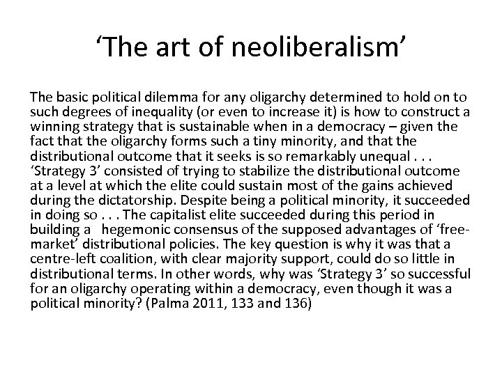 'The art of neoliberalism' The basic political dilemma for any oligarchy determined to hold