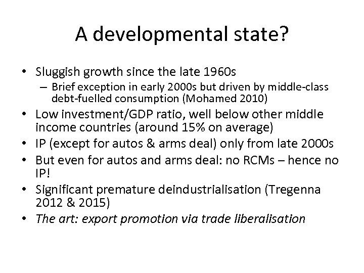 A developmental state? • Sluggish growth since the late 1960 s – Brief exception