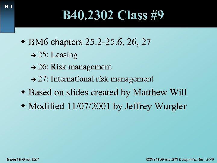 14 - 1 B 40. 2302 Class #9 w BM 6 chapters 25. 2