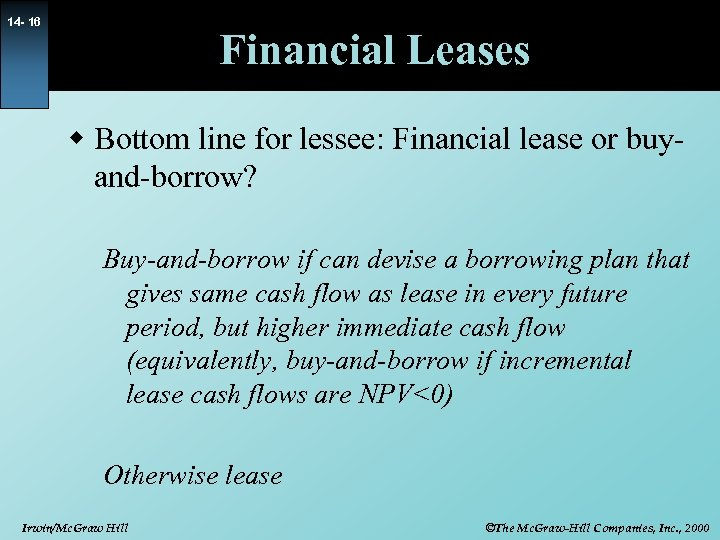 14 - 16 Financial Leases w Bottom line for lessee: Financial lease or buyand-borrow?