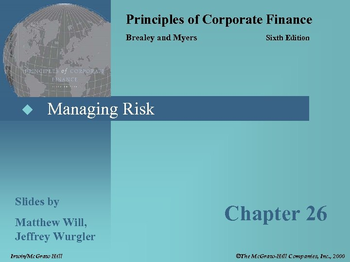 Principles of Corporate Finance Brealey and Myers u Sixth Edition Managing Risk Slides by