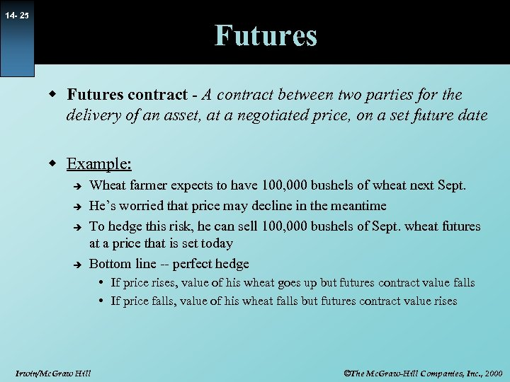 14 - 25 Futures w Futures contract - A contract between two parties for