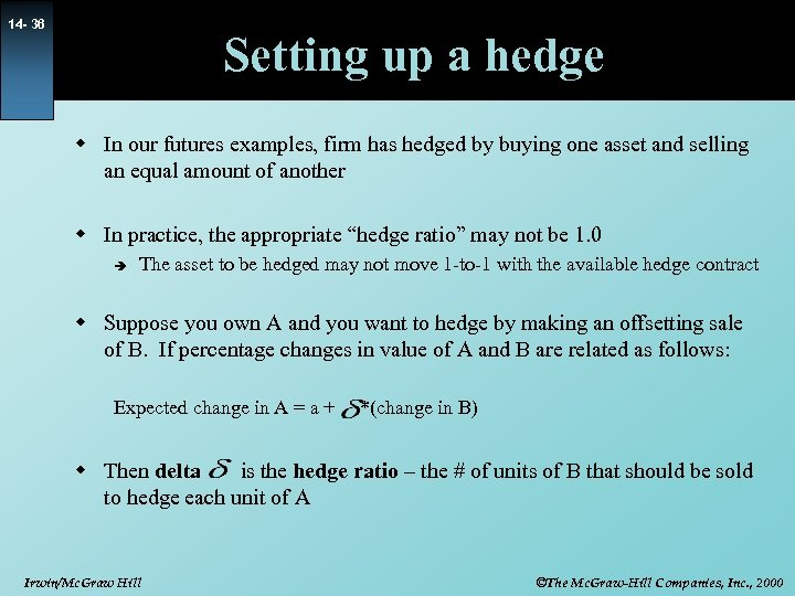 14 - 36 Setting up a hedge w In our futures examples, firm has