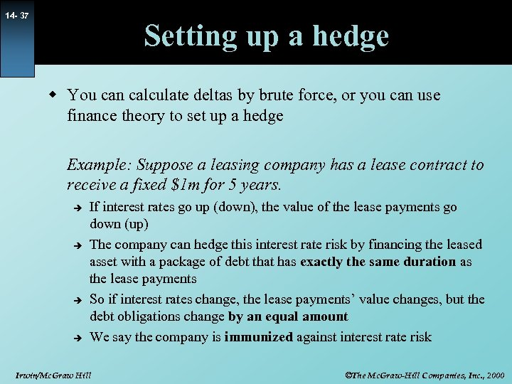 14 - 37 Setting up a hedge w You can calculate deltas by brute