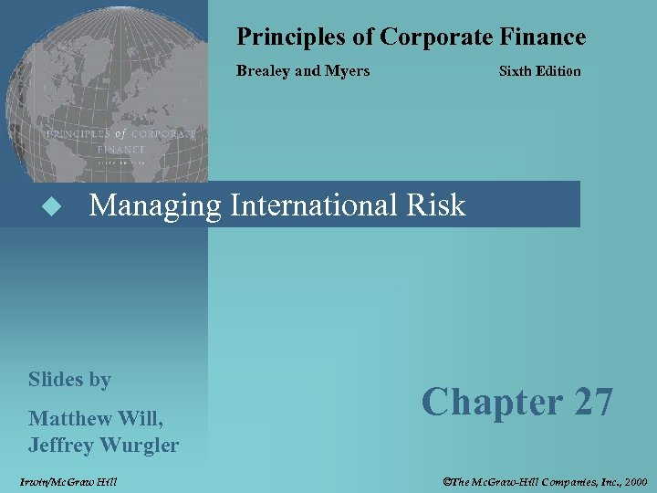 Principles of Corporate Finance Brealey and Myers u Sixth Edition Managing International Risk Slides