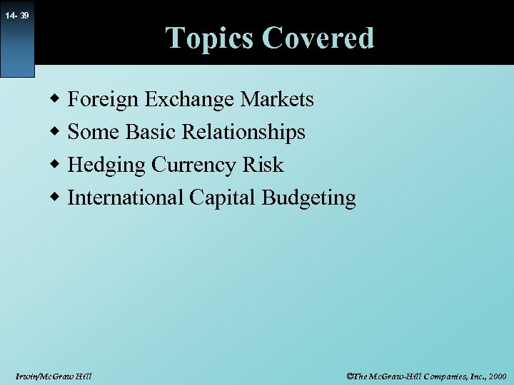 14 - 39 Topics Covered w Foreign Exchange Markets w Some Basic Relationships w