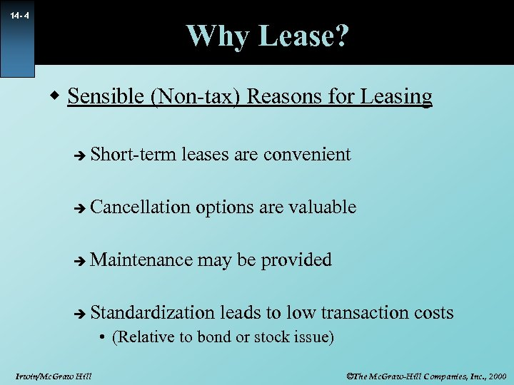 14 - 4 Why Lease? w Sensible (Non-tax) Reasons for Leasing è Short-term leases