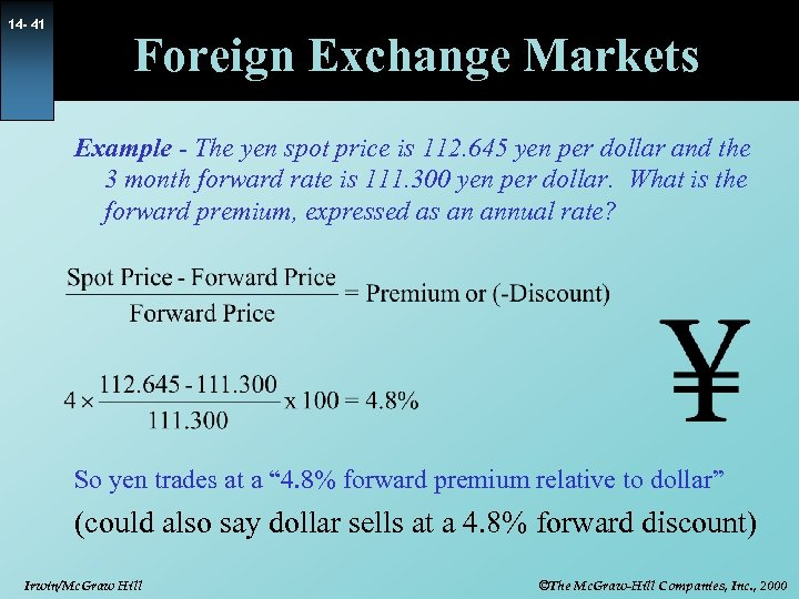 14 - 41 Foreign Exchange Markets Example - The yen spot price is 112.