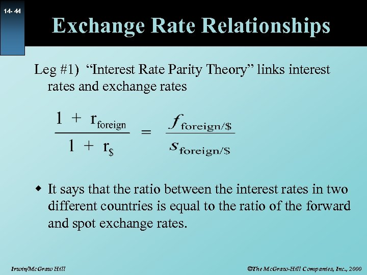 """14 - 44 Exchange Rate Relationships Leg #1) """"Interest Rate Parity Theory"""" links interest"""