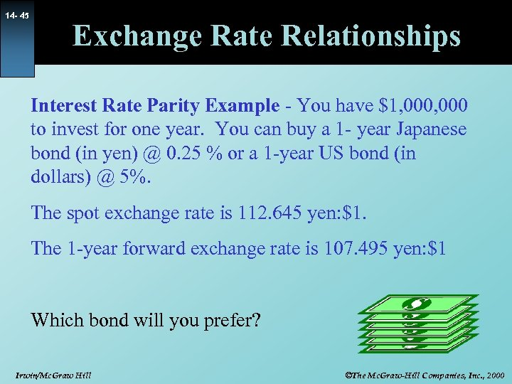 14 - 45 Exchange Rate Relationships Interest Rate Parity Example - You have $1,