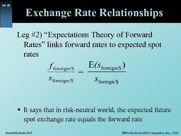 """14 - 47 Exchange Rate Relationships Leg #2) """"Expectations Theory of Forward Rates"""" links"""