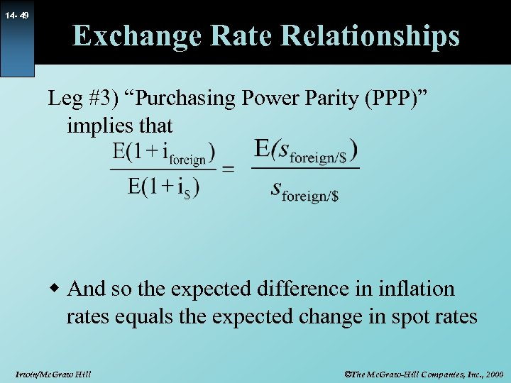 """14 - 49 Exchange Rate Relationships Leg #3) """"Purchasing Power Parity (PPP)"""" implies that"""