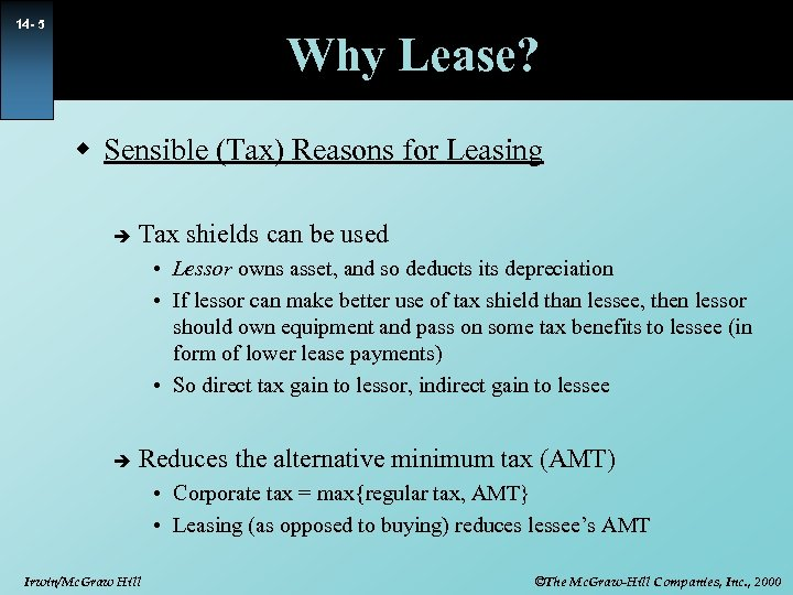 14 - 5 Why Lease? w Sensible (Tax) Reasons for Leasing è Tax shields