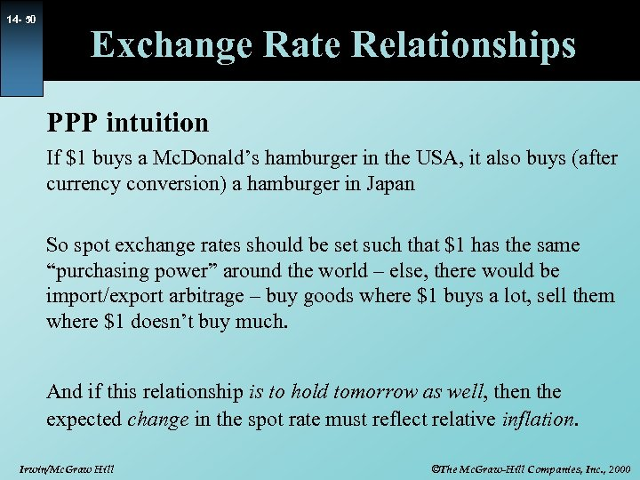 14 - 50 Exchange Rate Relationships PPP intuition If $1 buys a Mc. Donald's