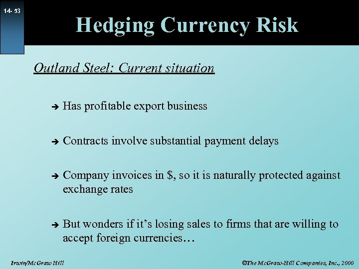 14 - 53 Hedging Currency Risk Outland Steel: Current situation è Has profitable export
