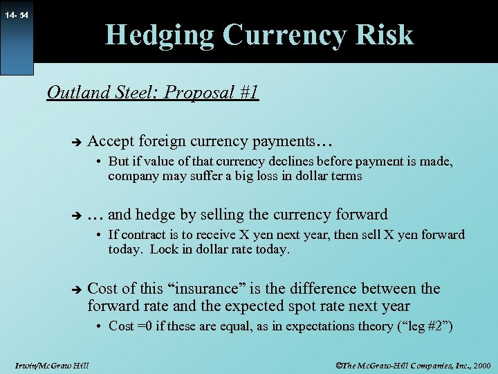 14 - 54 Hedging Currency Risk Outland Steel: Proposal #1 è Accept foreign currency