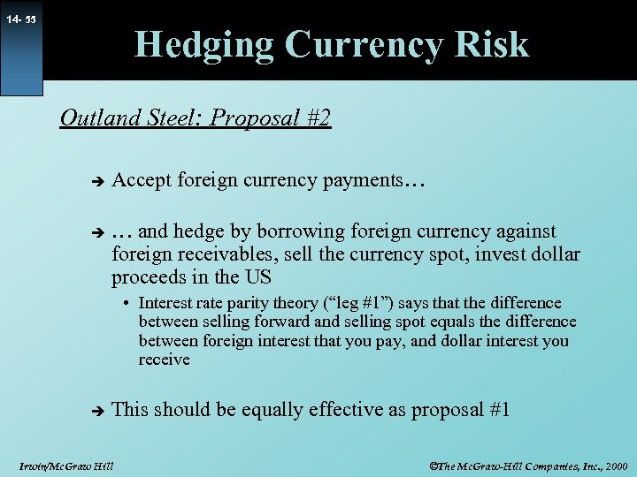 14 - 55 Hedging Currency Risk Outland Steel: Proposal #2 è è Accept foreign