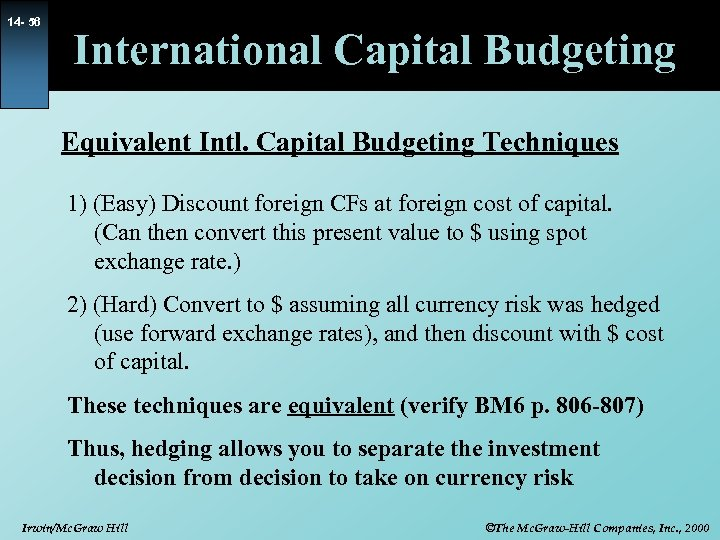 14 - 56 International Capital Budgeting Equivalent Intl. Capital Budgeting Techniques 1) (Easy) Discount