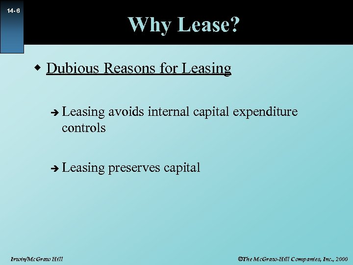 14 - 6 Why Lease? w Dubious Reasons for Leasing è è Leasing avoids