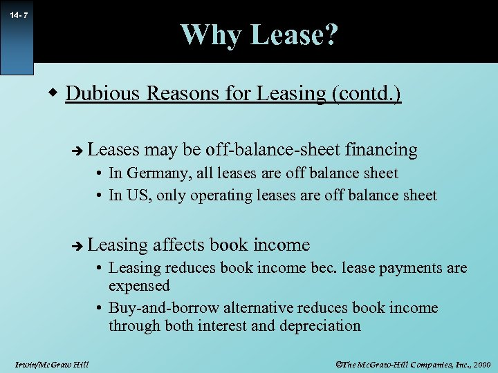 14 - 7 Why Lease? w Dubious Reasons for Leasing (contd. ) è Leases
