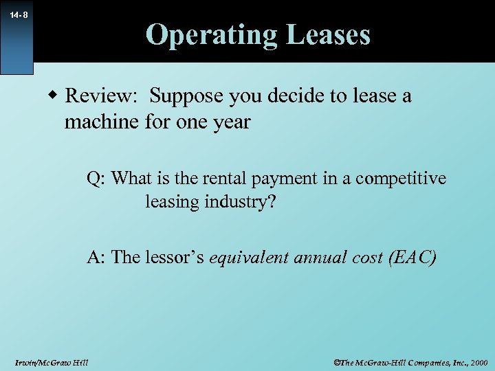 14 - 8 Operating Leases w Review: Suppose you decide to lease a machine