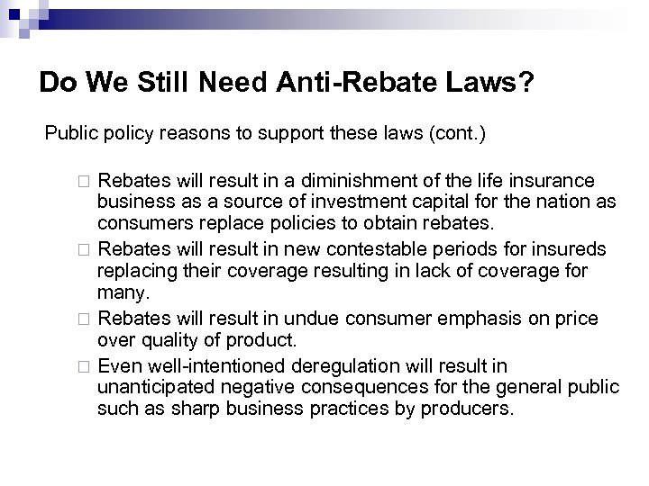Do We Still Need Anti-Rebate Laws? Public policy reasons to support these laws (cont.