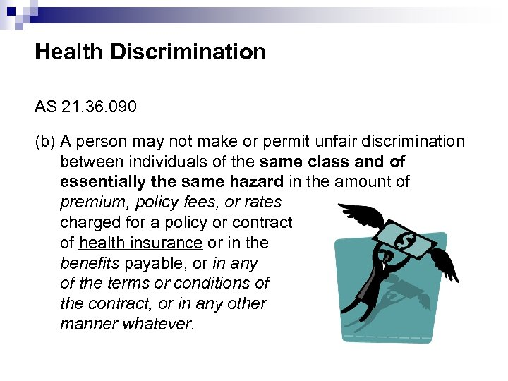 Health Discrimination AS 21. 36. 090 (b) A person may not make or permit