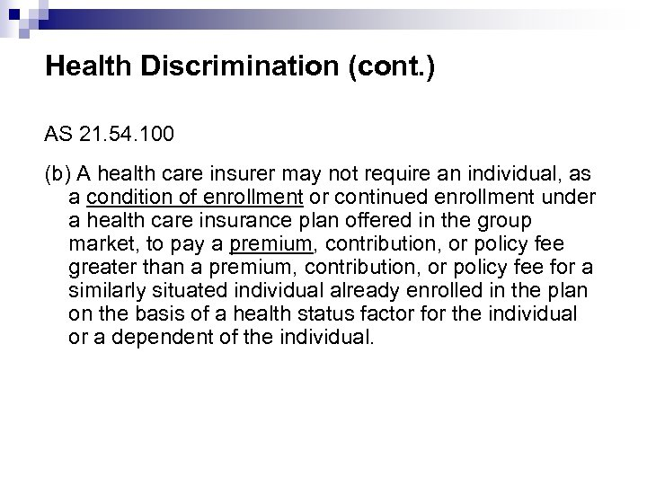 Health Discrimination (cont. ) AS 21. 54. 100 (b) A health care insurer may