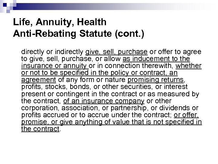 Life, Annuity, Health Anti-Rebating Statute (cont. ) directly or indirectly give, sell, purchase or