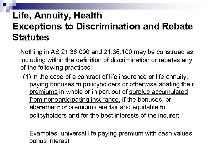 Life, Annuity, Health Exceptions to Discrimination and Rebate Statutes Nothing in AS 21. 36.