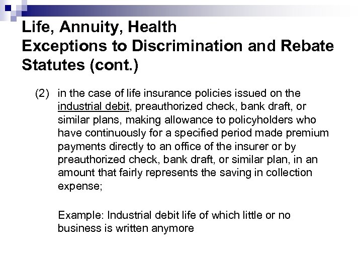 Life, Annuity, Health Exceptions to Discrimination and Rebate Statutes (cont. ) (2) in the